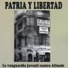 José Díaz Nieva: «Patria y Libertad. La vanguardia juvenil contra Allende»