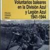 Los baleares en la División Azul: presentación libro de Juan Negreira