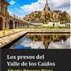 """Alberto de la Bárcena: """"Los presos del Valle de los Caídos"""""""