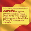 """Sigfredo Hillers de Luque: """"España: Régimen jurídico-político de Franco (1936-1975) versus Régimen político actual de Juan Carlos I/Felipe VI (partitocracia coronada)"""""""