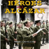 """Manuel Casteleiro: """"Los héroes del Alcázar"""""""