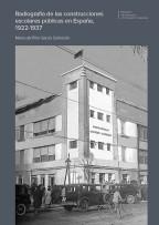 María del Pilar García Salmerón: «Radiografía de las construcciones escolares públicas en España, 1922-1937»