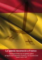 «La Iglesia reconoció a Franco»