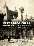 Emilio Domínguez Díaz: «Roy Campbell, marginación, exilio y conversión»