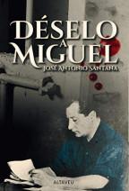 José Antonio Santana: «Déselo a Miguel»